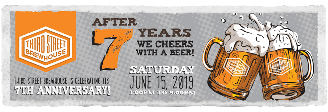 Third Street Brewhouse is celebrating it's 7th Anniversary!